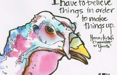9 x 12 inch Kilimanjaro Watercolor paper journal page. Brush pen and watercolor. The turkey was a yard visitor, the quotation was from a movie I was watching that night. Do they mean anything together? No, but I wanted to get the quotation down as I watched the movie. I knew I wanted to laugh and think about it some more. And I have.